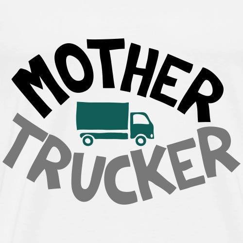 Mother Trucker - T-shirt Premium Homme