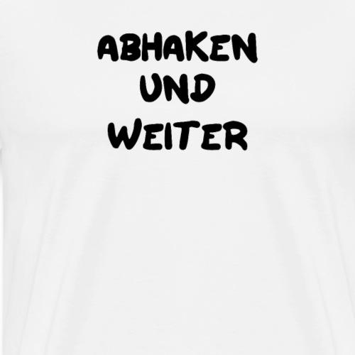 abhaken und weiter Spruch geschenk Angeln - Männer Premium T-Shirt