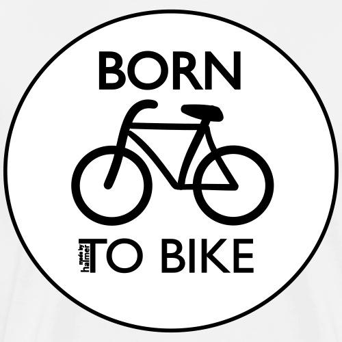 Born To Bike White - Männer Premium T-Shirt
