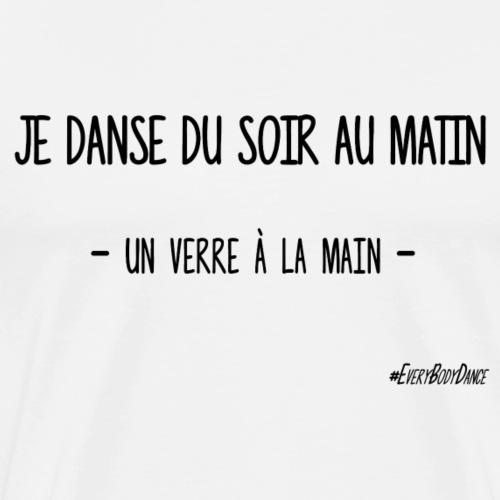 JE DANSE DU SOIR AU MATIN - T-shirt Premium Homme