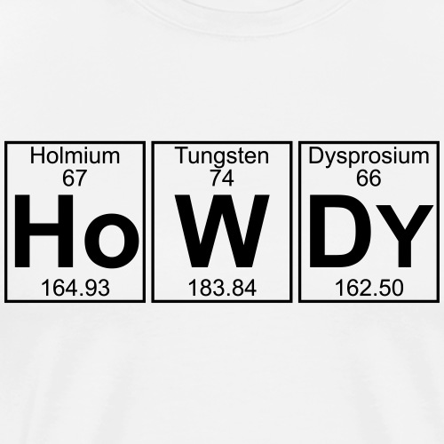 Ho-W-Dy (howdy) - Full - Men's Premium T-Shirt