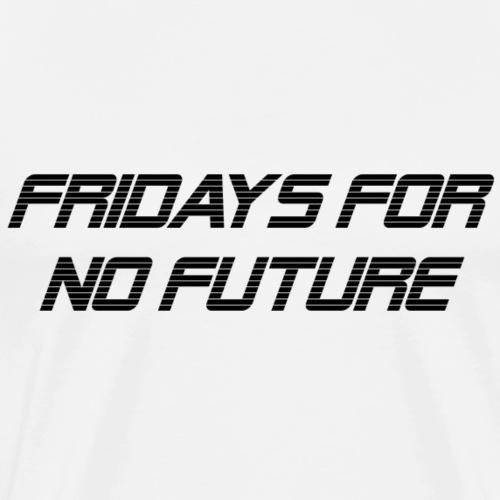 Fridays for no Future black Edition - Männer Premium T-Shirt
