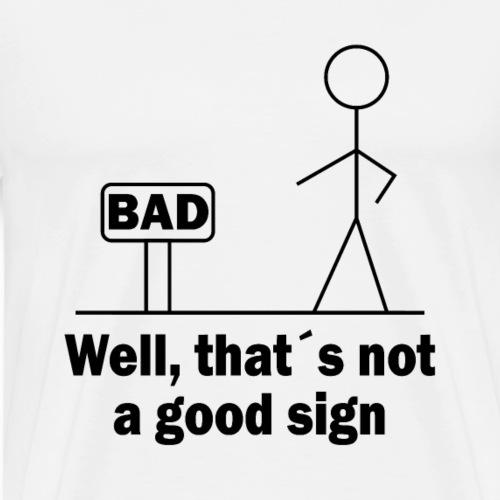 Das ist kein gutes Zeichen lustiges Strichmännchen - Männer Premium T-Shirt