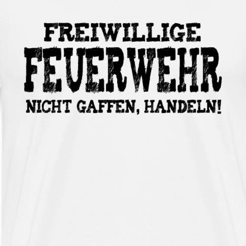 Freiwillige Feuerwehr nicht gaffen, handeln - Männer Premium T-Shirt