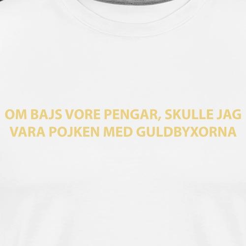 naken ombajsvorepengar ny - Premium-T-shirt herr