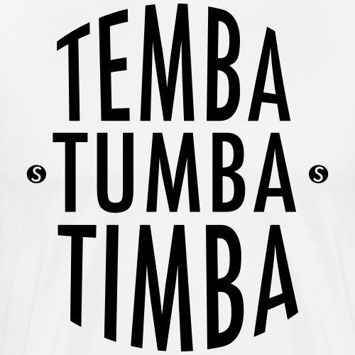 TEMBA TUMBA TIMBA / BLACK - Men's Premium T-Shirt
