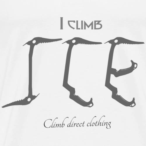 I climb ice! Grey - Men's Premium T-Shirt