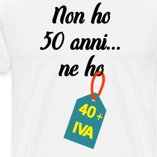 Compleanno 50 anni più IVA - Maglietta Premium da uomo