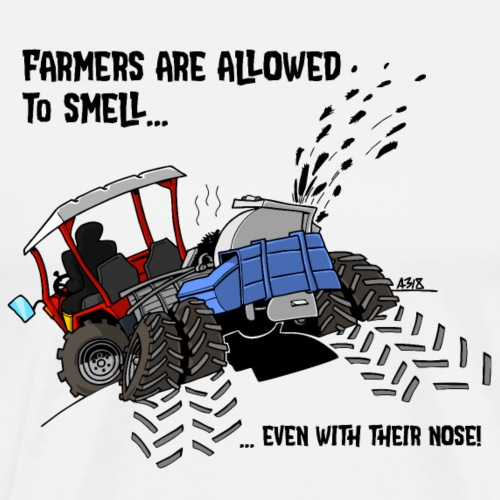 Farmers are allowed to smell... - Mannen Premium T-shirt
