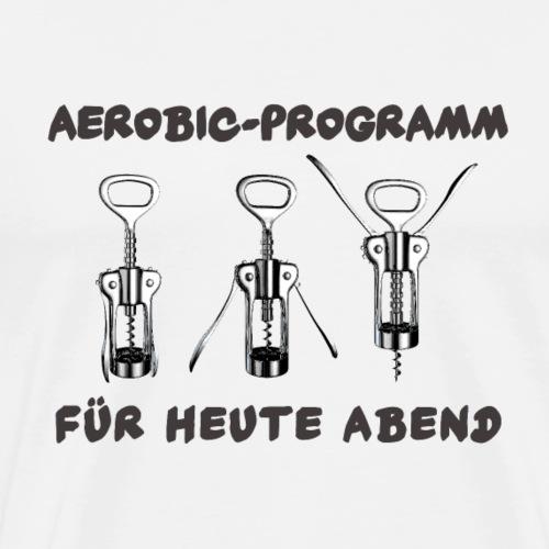 Aerobic Programm für heute Abend - Männer Premium T-Shirt