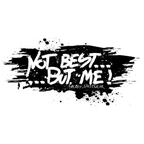 Not Best... But Me! - Männer Premium T-Shirt