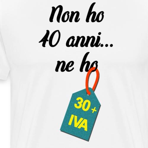 Compleanno 40 anni più IVA - Maglietta Premium da uomo