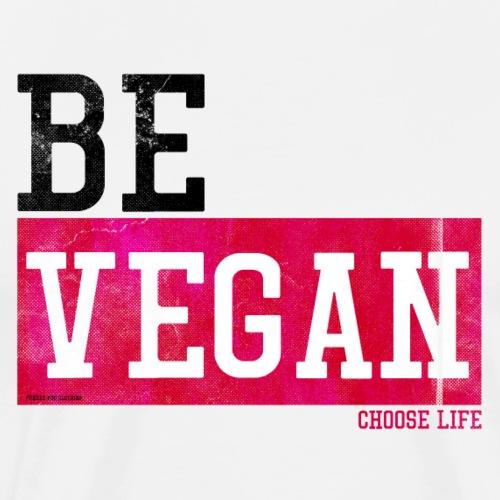 BE VEGAN - Choose Life - Men's Premium T-Shirt