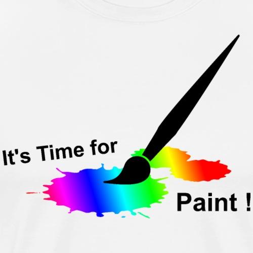 Its Time for Paint - Männer Premium T-Shirt