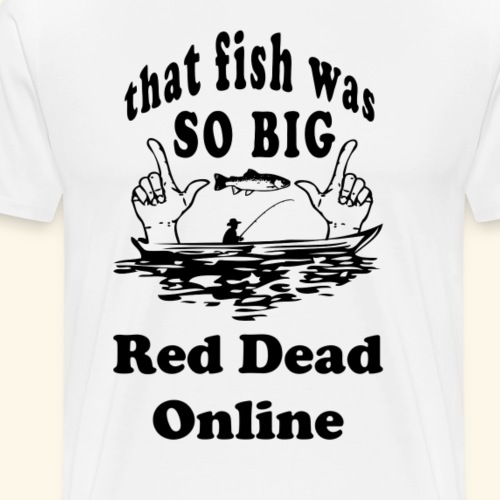 Fishing Red Dead Online - Männer Premium T-Shirt