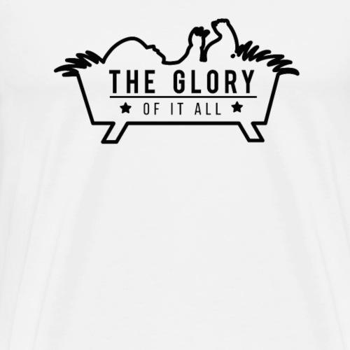 Der Ruhm von allem #2 - Männer Premium T-Shirt