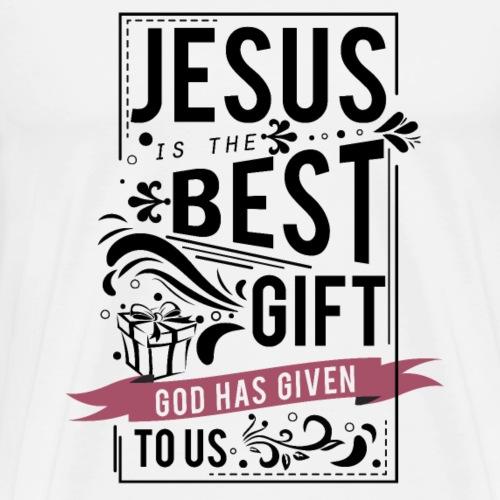 Jesus ist das beste Geschenk, dass Gott uns - Männer Premium T-Shirt