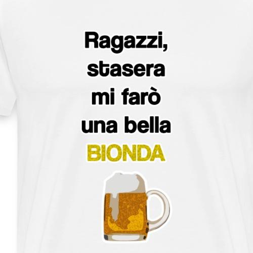 Birra - Stasera mi farò una bionda - Maglietta Premium da uomo