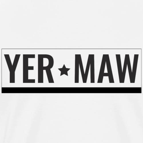 Yer-Maw-2 - Men's Premium T-Shirt