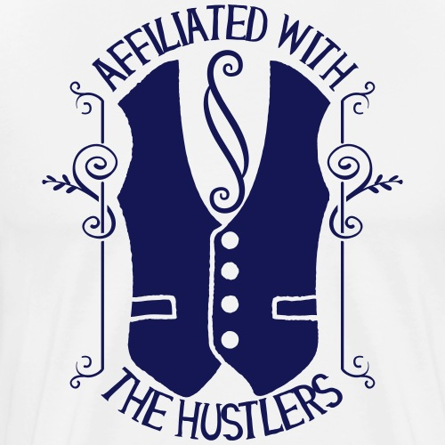 Affiliated with the hustlers - Männer Premium T-Shirt