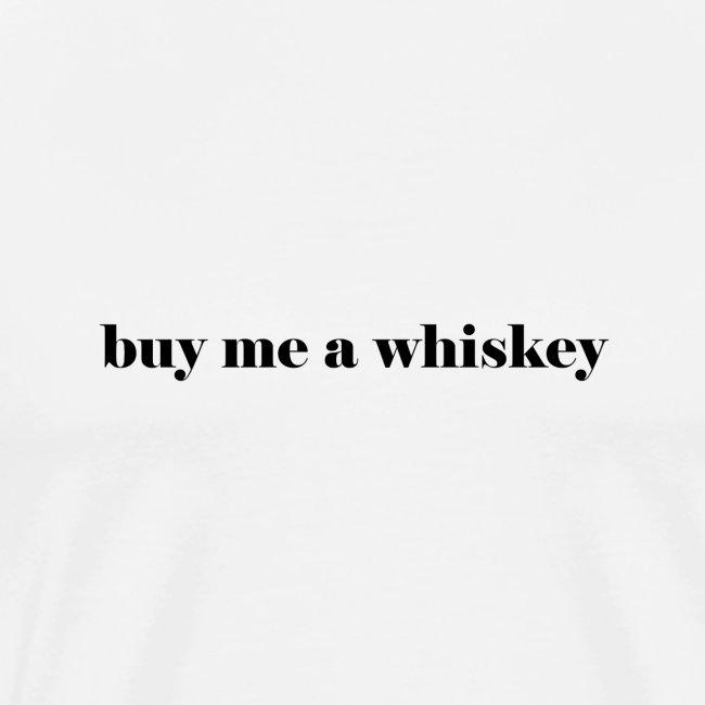 buy me a whiskey, whiskey, #whiskeylife, drinks