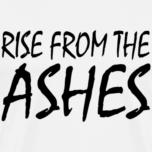 RISE FROM THE ASHES - Männer Premium T-Shirt