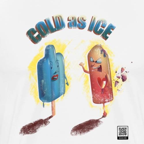 Cold as Ice - Männer Premium T-Shirt