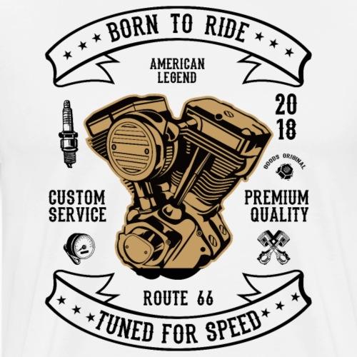 BORN TO RIDE 2 2 - Männer Premium T-Shirt