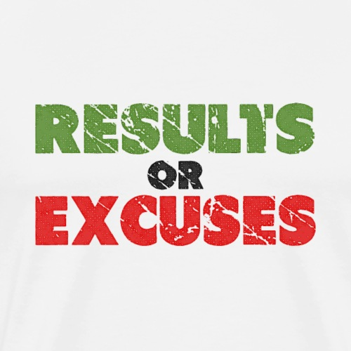 Results or Excuses | Vintage Style - Men's Premium T-Shirt