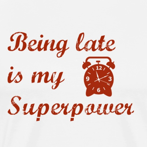 super power late - T-shirt Premium Homme