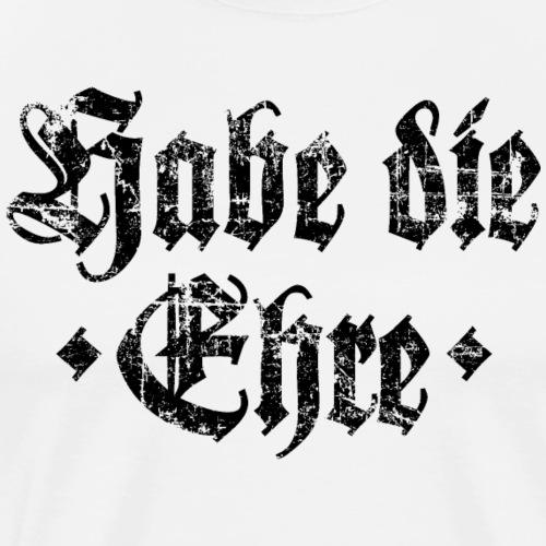 Habe die Ehre (Vintage Schwarz) - Männer Premium T-Shirt