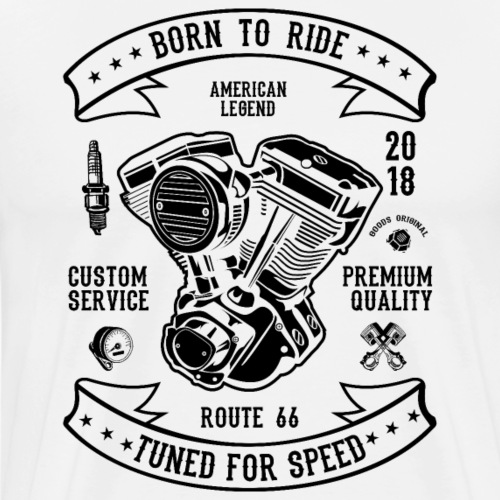 BORN TO RIDE 3 2 - Männer Premium T-Shirt
