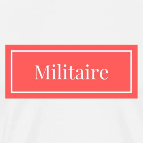 JE suis MILITAIRE !! - T-shirt Premium Homme