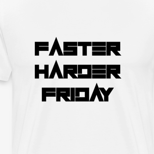 faster harder friday - Männer Premium T-Shirt