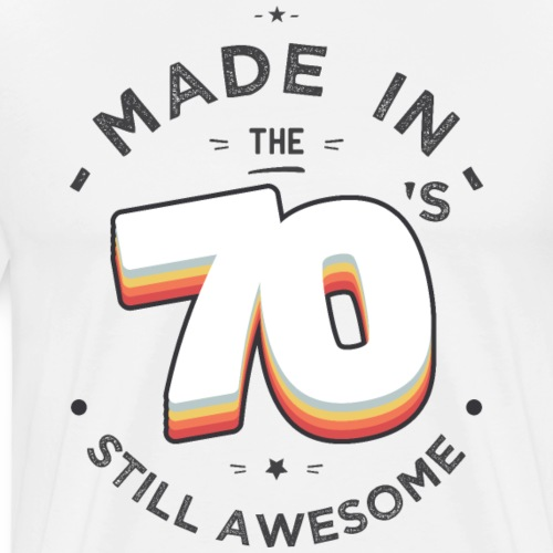 Made in the 70s still awesome - T-shirt Premium Homme