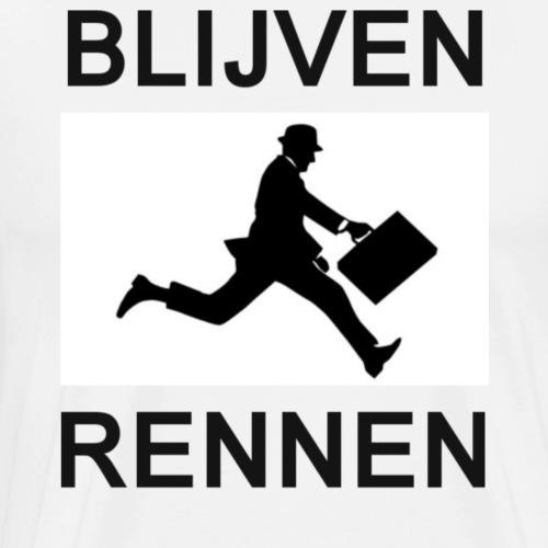 BLIJVEN RENNEN - Mannen Premium T-shirt