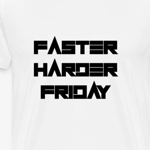 faster harder friday - Männer Premium T-Shirt