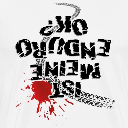 Ist meine Enduro ok? (schwarzer Text) - Men's Premium T-Shirt