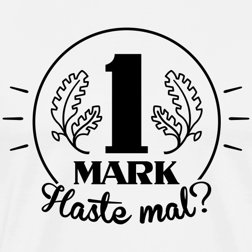 Haste mal ne Mark? - Men's Premium T-Shirt