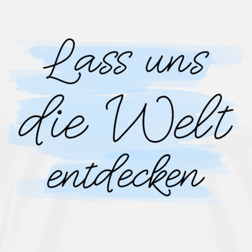 Lass uns die Welt entdecken. - Männer Premium T-Shirt