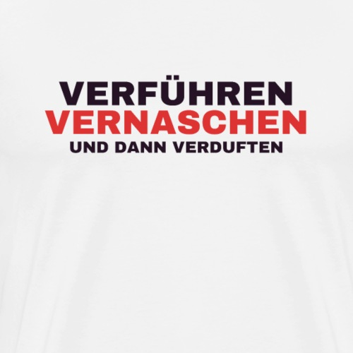 Verführen Vernaschen Verduften sexy T-Shirt