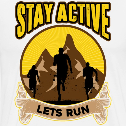Stay Active - Männer Premium T-Shirt