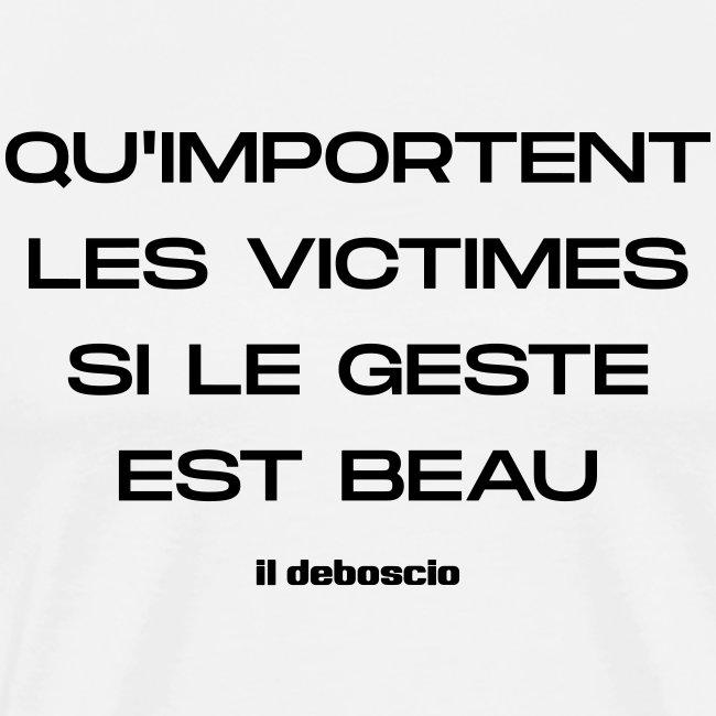 Qu'importent les victimes si le geste est beau