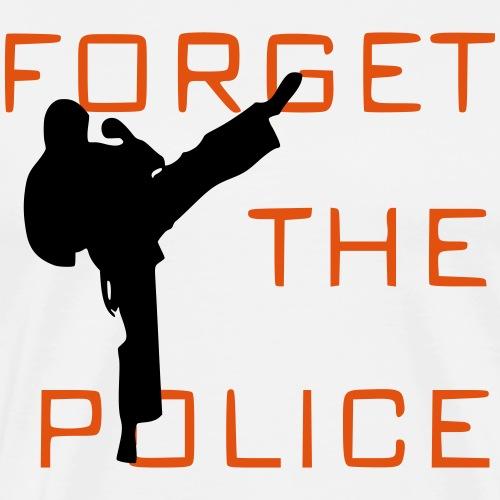 Forget the Police - Mannen Premium T-shirt