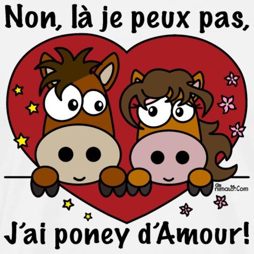 Je Peux Pas, J'ai Poney d'Amour - T-shirt Premium Homme