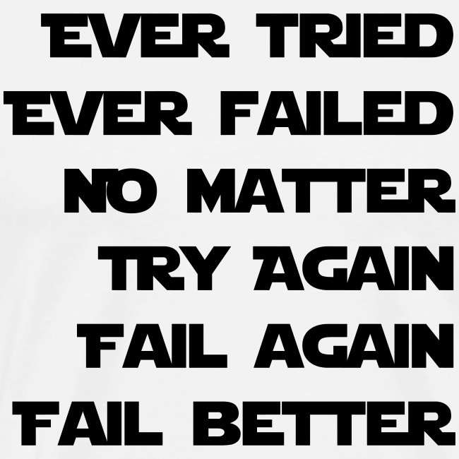 EVER TRIED, EVER FAILED