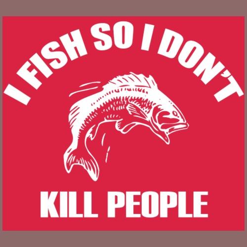 I fish so I don't kill people - Men's Premium T-Shirt