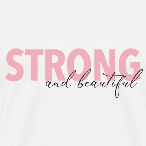 Strong and Beautiful - Men's Premium T-Shirt