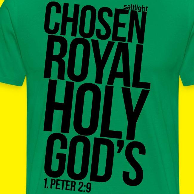 Chosen Royal Holy God's - 1st Peter 2: 9