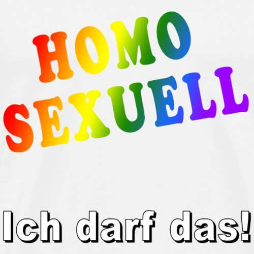 Homosexuell -Ich darf das! - Männer Premium T-Shirt